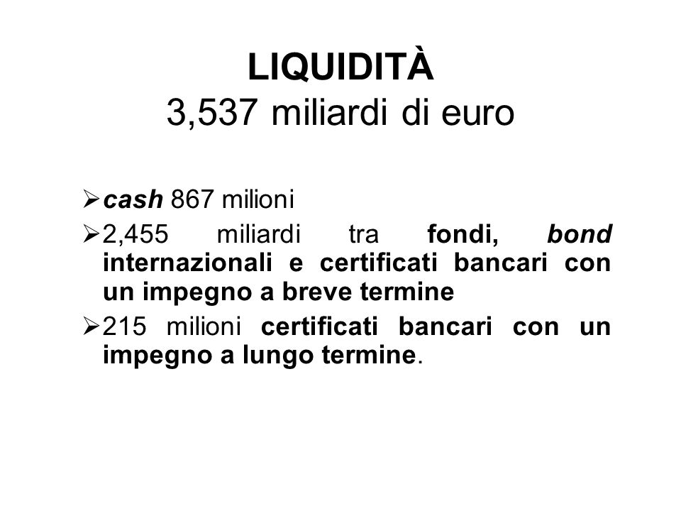 LIQUIDITÀ 3,537 miliardi di euro