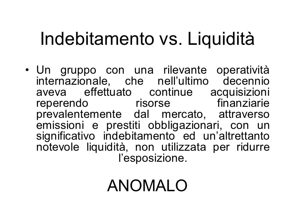 Indebitamento vs. Liquidità