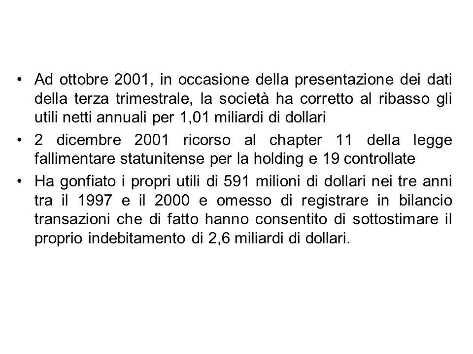 Ad ottobre 2001, in occasione della presentazione dei dati della terza trimestrale, la società ha corretto al ribasso gli utili netti annuali per 1,01 miliardi di dollari