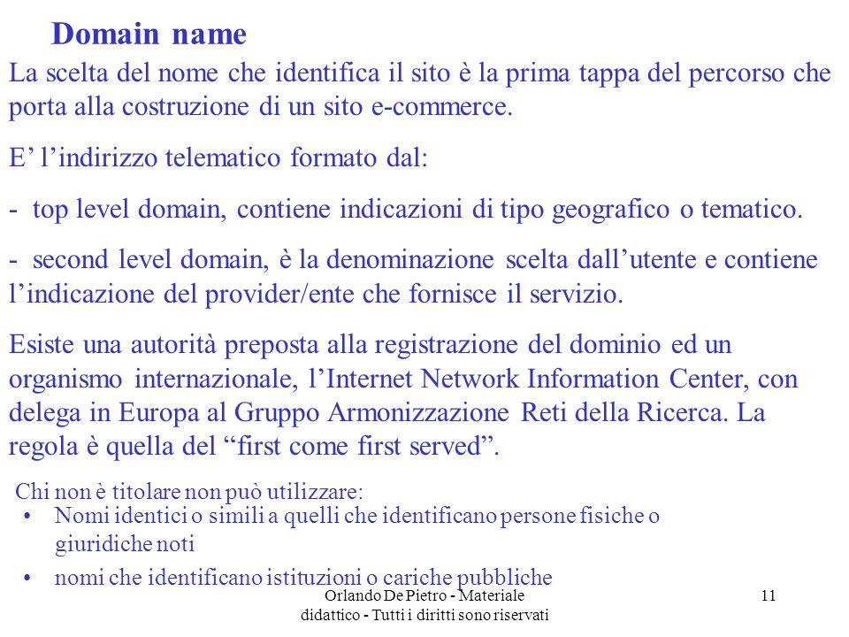 Domain name La scelta del nome che identifica il sito è la prima tappa del percorso che porta alla costruzione di un sito e-commerce.