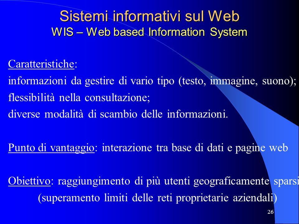 Sistemi informativi sul Web WIS – Web based Information System