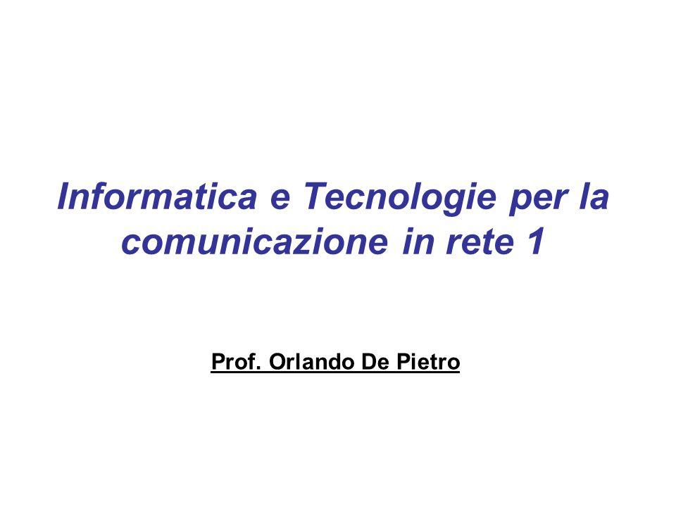 Informatica e Tecnologie per la comunicazione in rete 1