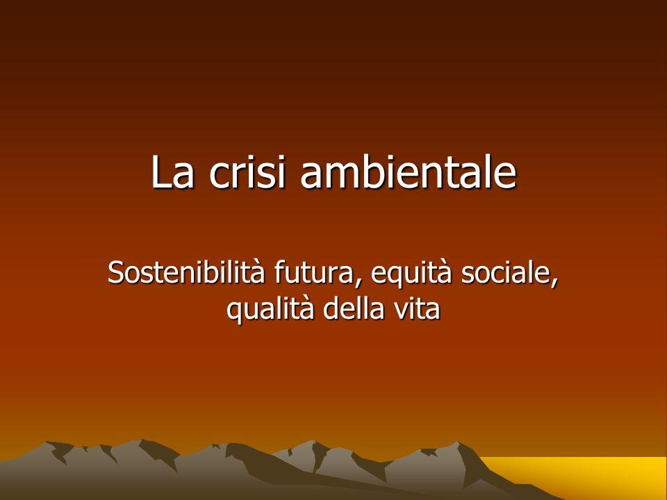 Sostenibilità futura, equità sociale, qualità della vita