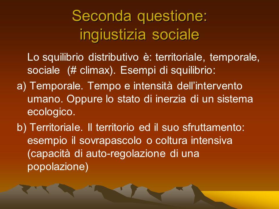 Seconda questione: ingiustizia sociale