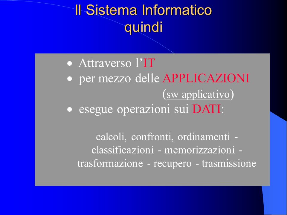 Il Sistema Informatico quindi