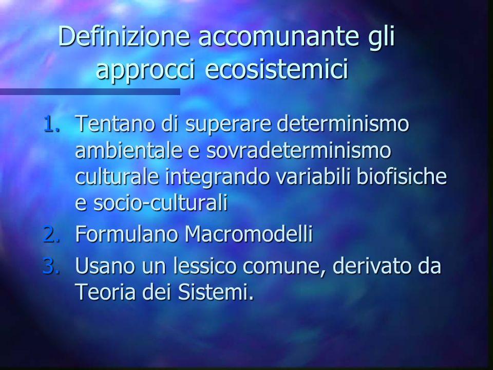 Definizione accomunante gli approcci ecosistemici