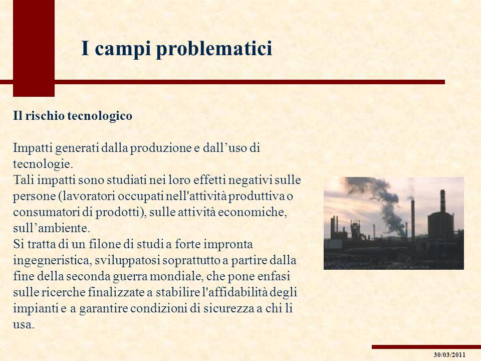 I campi problematici Il rischio tecnologico