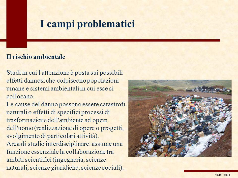I campi problematici Il rischio ambientale