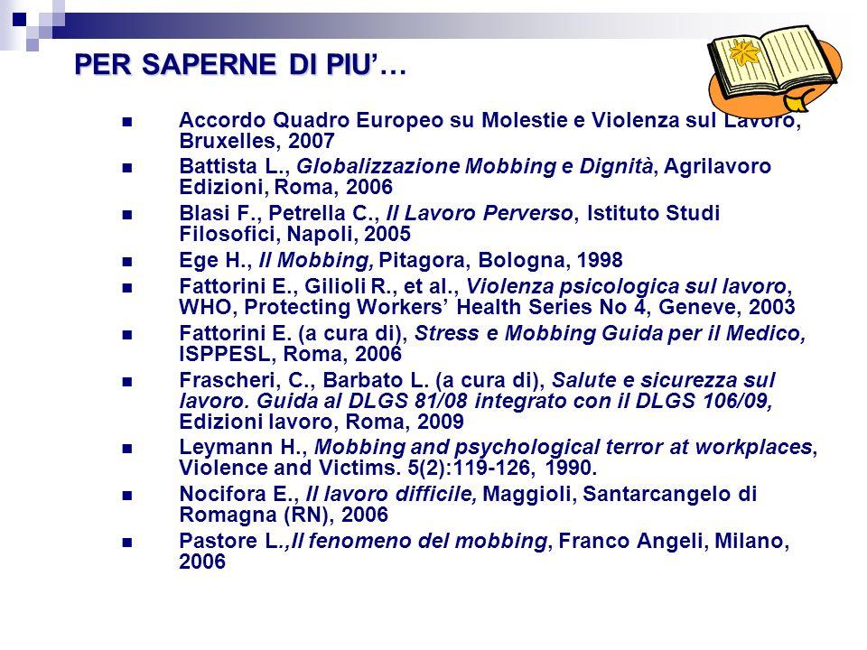 PER SAPERNE DI PIU'… Accordo Quadro Europeo su Molestie e Violenza sul Lavoro, Bruxelles, 2007.