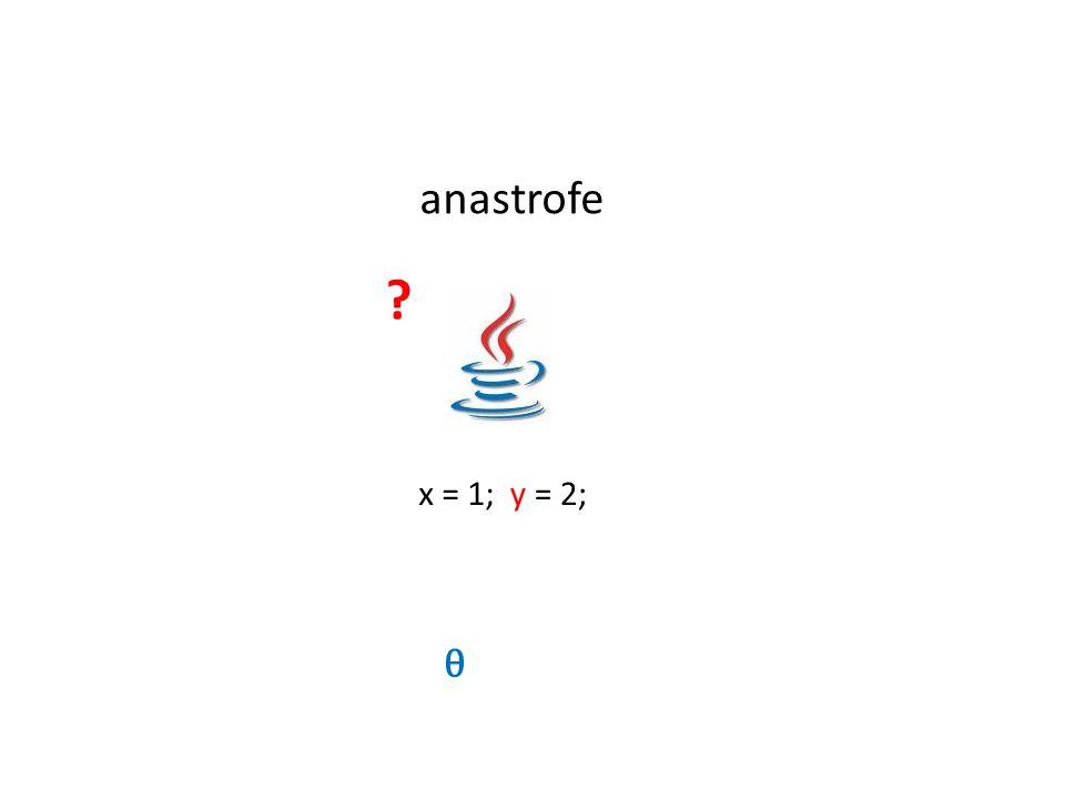 anastrofe x = 1; y = 2; θ
