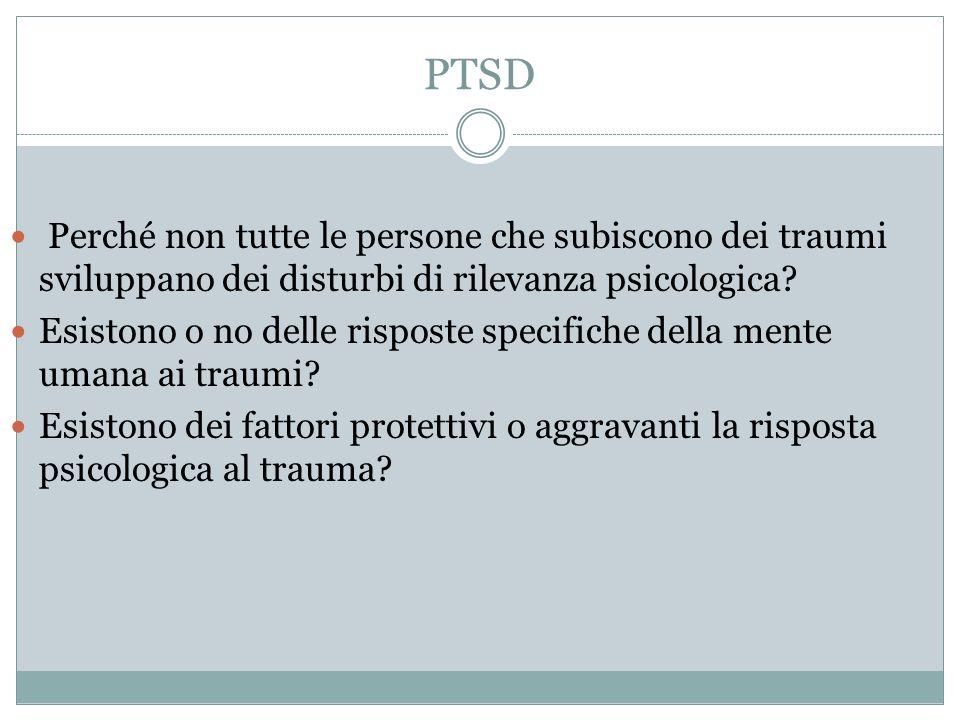 PTSD Perché non tutte le persone che subiscono dei traumi sviluppano dei disturbi di rilevanza psicologica