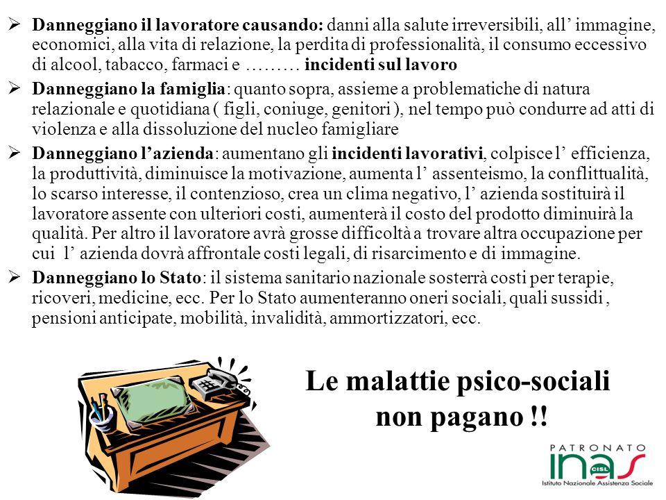Le malattie psico-sociali non pagano !!