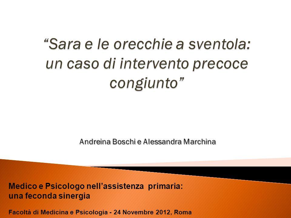 Sara e le orecchie a sventola: un caso di intervento precoce congiunto Andreina Boschi e Alessandra Marchina