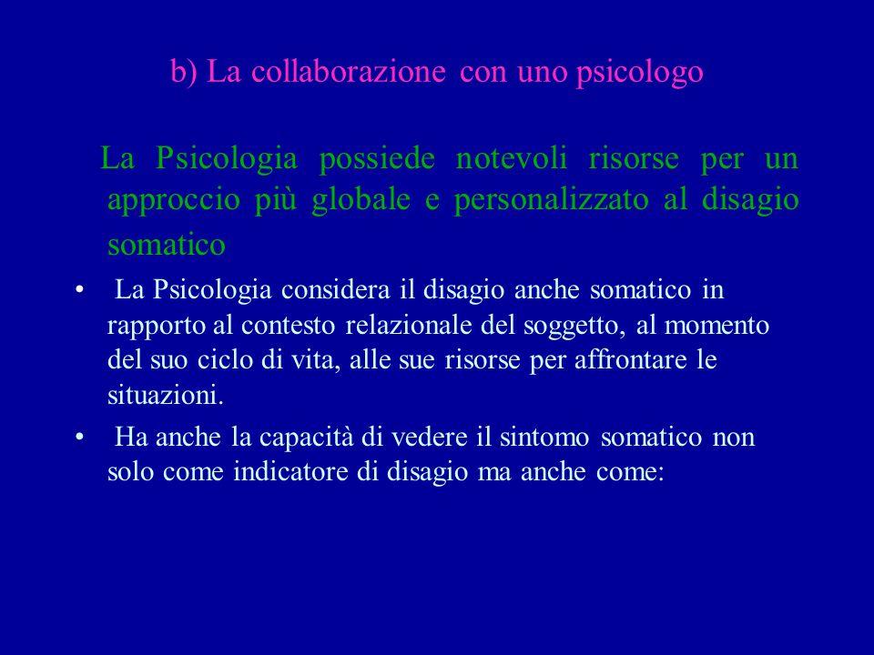 b) La collaborazione con uno psicologo
