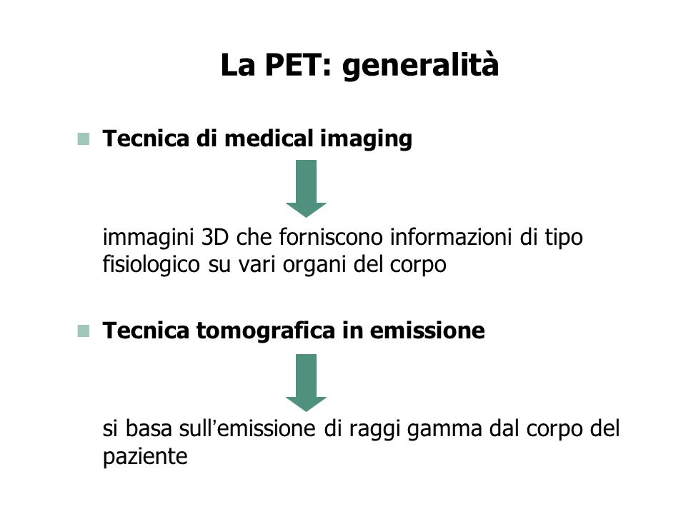 La PET: generalità Tecnica di medical imaging