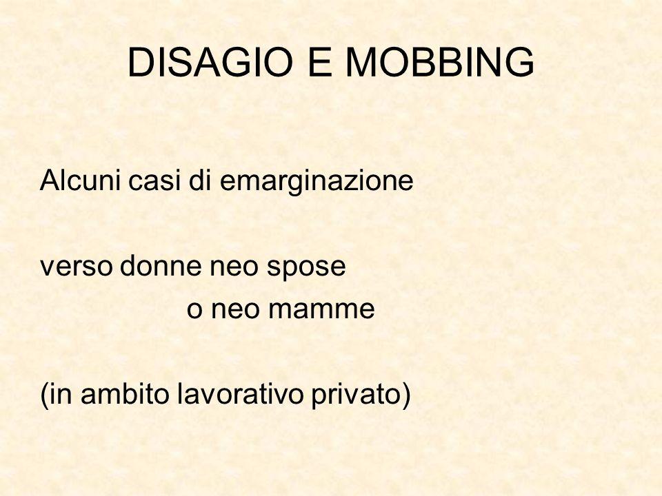 DISAGIO E MOBBING Alcuni casi di emarginazione verso donne neo spose