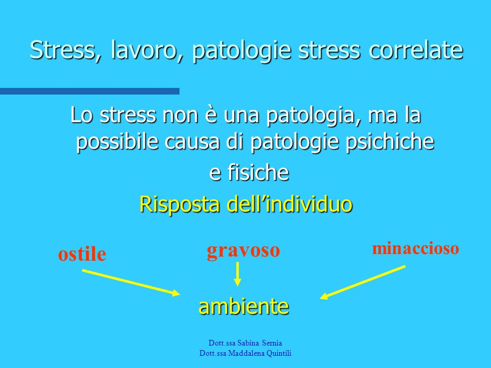 Stress, lavoro, patologie stress correlate
