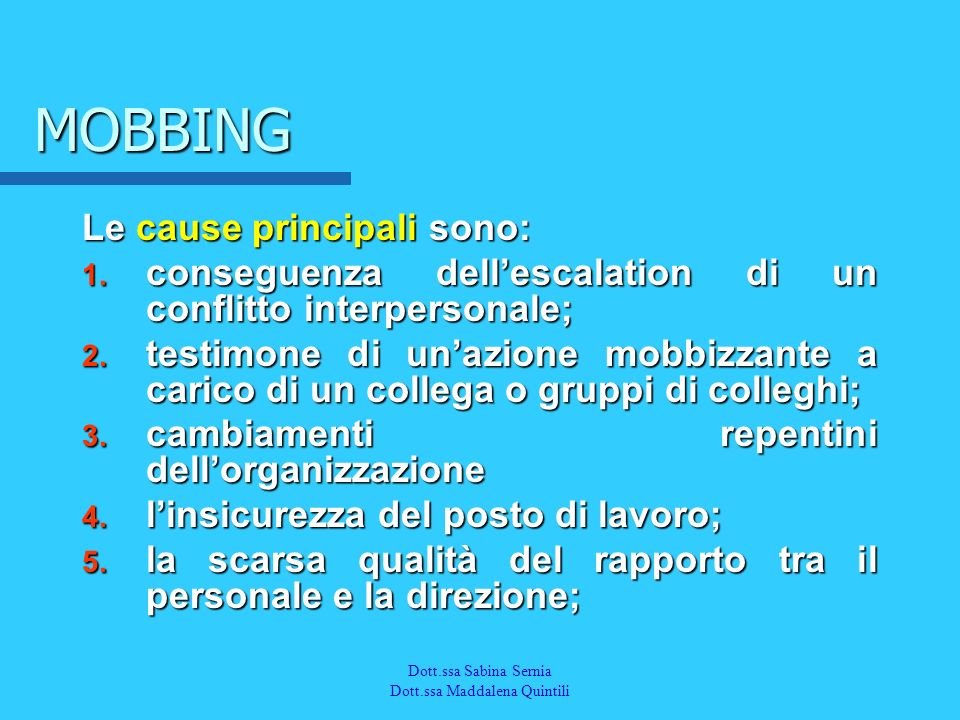 MOBBING Le cause principali sono: