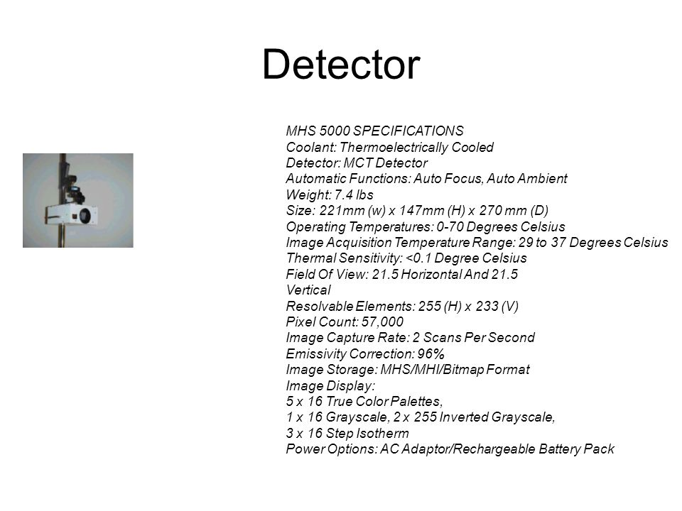 Detector MHS 5000 SPECIFICATIONS Coolant: Thermoelectrically Cooled