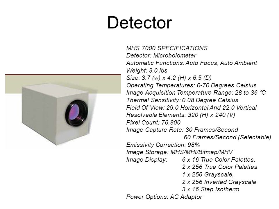 Detector MHS 7000 SPECIFICATIONS Detector: Microbolometer