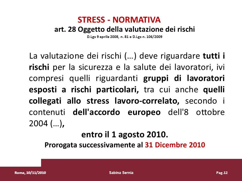 STRESS - NORMATIVA art. 28 Oggetto della valutazione dei rischi. D.Lgs 9 aprile 2008, n. 81 e D.Lgs n. 106/2009.