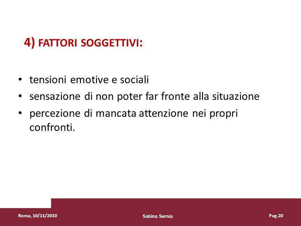 4) FATTORI SOGGETTIVI: tensioni emotive e sociali