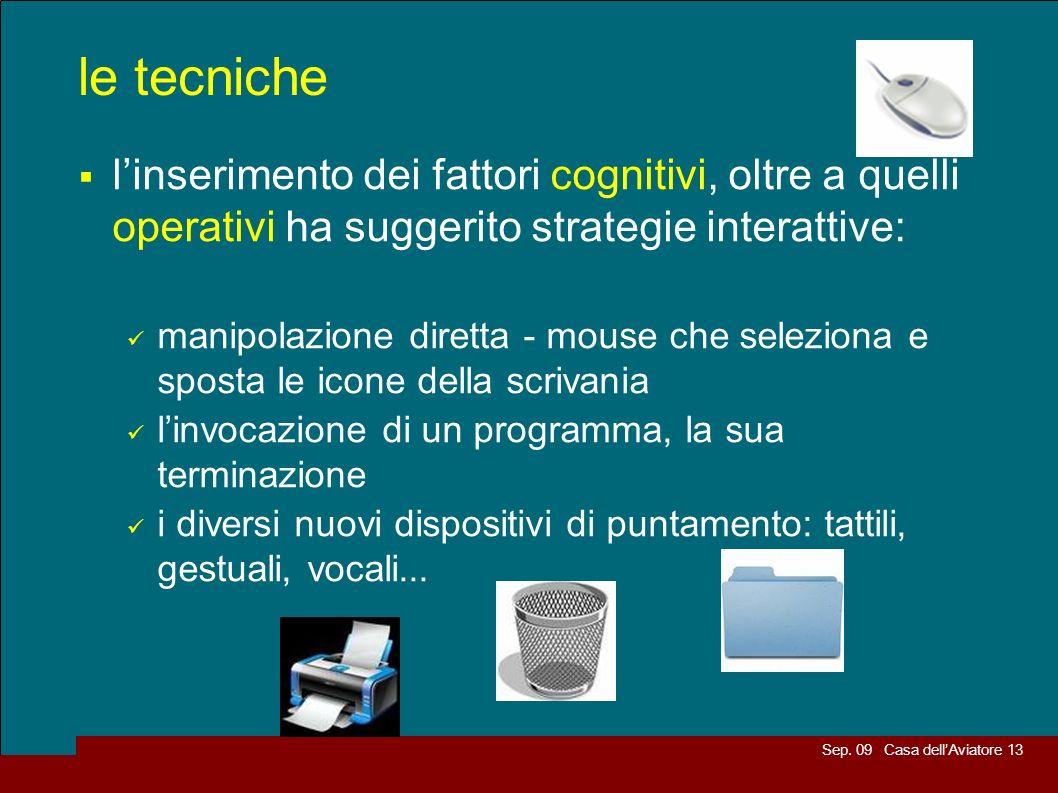 le tecniche l'inserimento dei fattori cognitivi, oltre a quelli operativi ha suggerito strategie interattive: