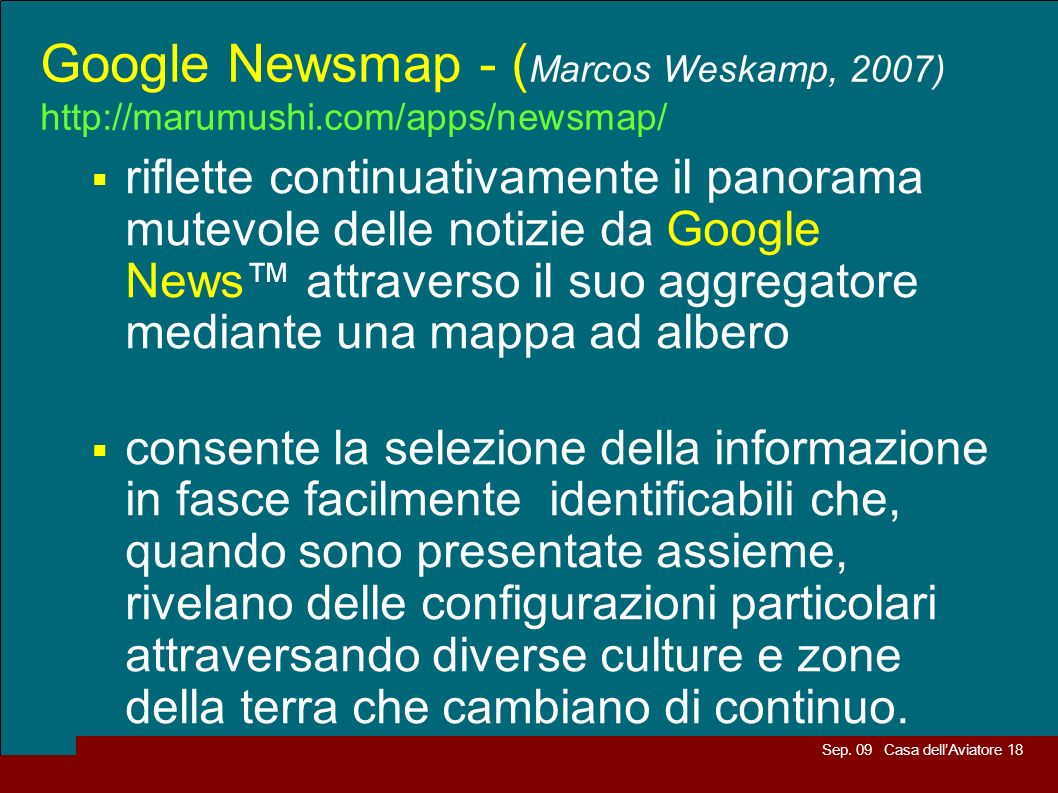 Google Newsmap - (Marcos Weskamp, 2007) http://marumushi