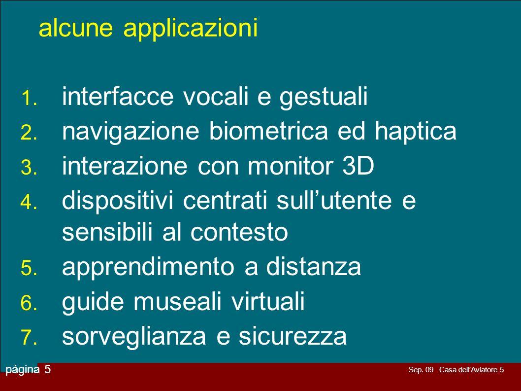 alcune applicazioni interfacce vocali e gestuali. navigazione biometrica ed haptica. interazione con monitor 3D.
