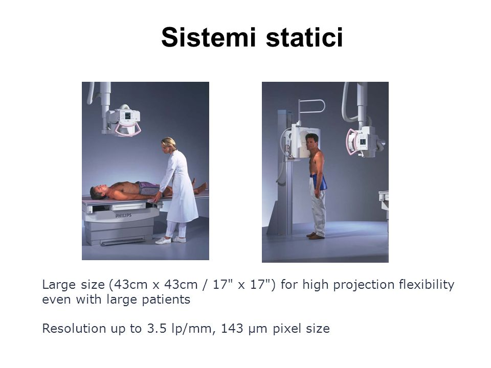 Sistemi statici Large size (43cm x 43cm / 17 x 17 ) for high projection flexibility even with large patients.