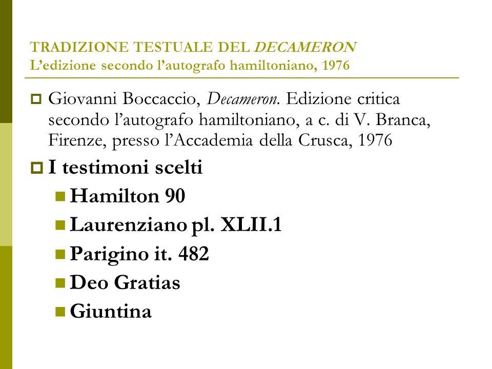 I testimoni scelti Hamilton 90 Laurenziano pl. XLII.1 Parigino it. 482