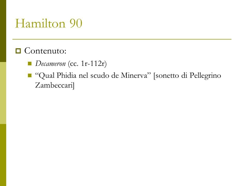 Hamilton 90 Contenuto: Decameron (cc. 1r-112r)