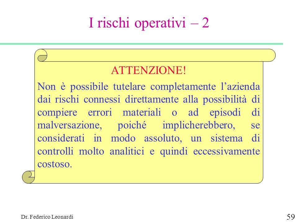 I rischi operativi – 2 ATTENZIONE!