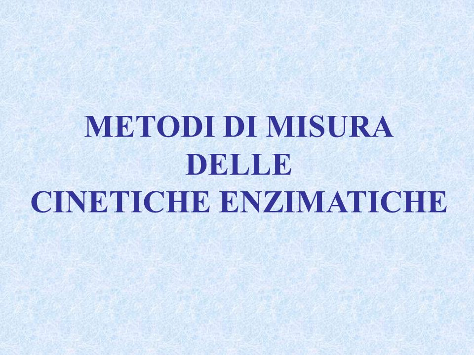 CINETICHE ENZIMATICHE