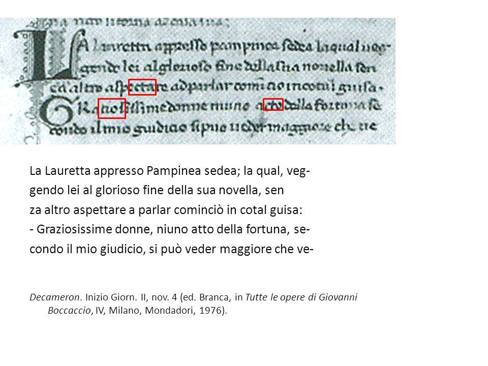 La Lauretta appresso Pampinea sedea; la qual, veg-