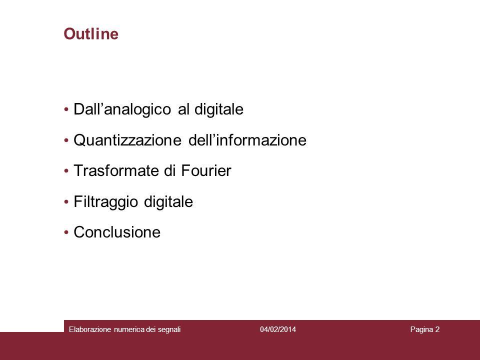 Dall'analogico al digitale Quantizzazione dell'informazione