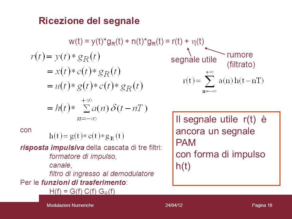 Ricezione del segnale Il segnale utile r(t) è ancora un segnale PAM