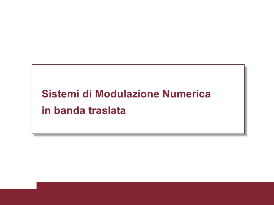 Sistemi di Modulazione Numerica in banda traslata