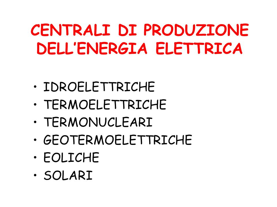 CENTRALI DI PRODUZIONE DELL'ENERGIA ELETTRICA