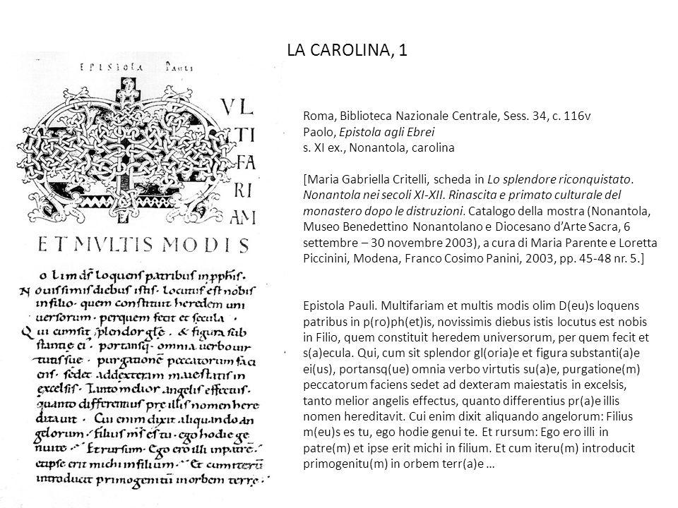 LA CAROLINA, 1 Roma, Biblioteca Nazionale Centrale, Sess. 34, c. 116v Paolo, Epistola agli Ebrei s. XI ex., Nonantola, carolina.