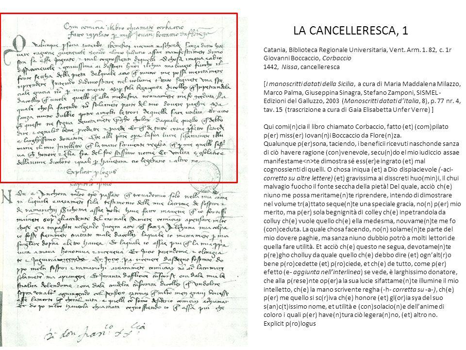 LA CANCELLERESCA, 1 Catania, Biblioteca Regionale Universitaria, Vent. Arm. 1. 82, c. 1r Giovanni Boccaccio, Corbaccio 1442, Nissa, cancelleresca.