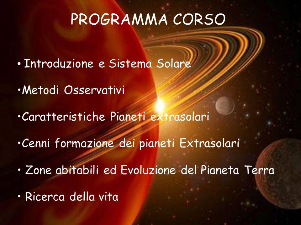 PROGRAMMA CORSO Introduzione e Sistema Solare Metodi Osservativi