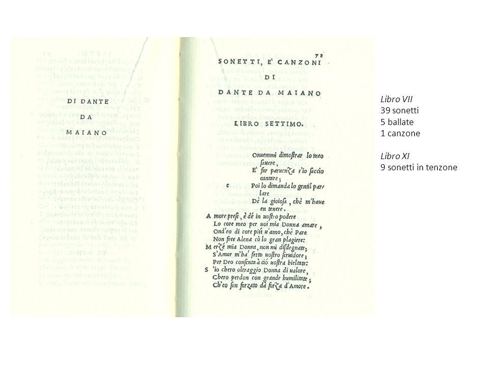 Libro VII 39 sonetti 5 ballate 1 canzone Libro XI 9 sonetti in tenzone
