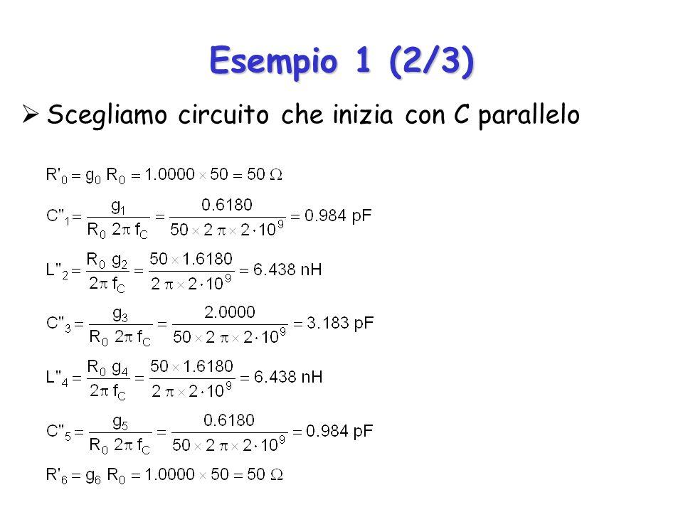 Esempio 1 (2/3) Scegliamo circuito che inizia con C parallelo