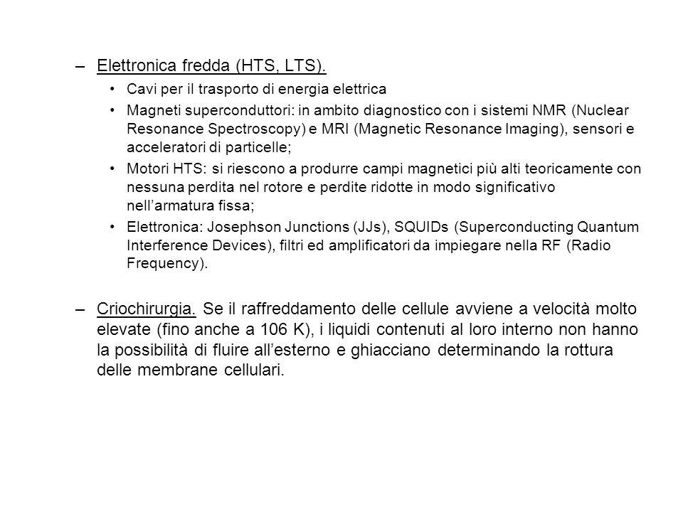 Elettronica fredda (HTS, LTS).