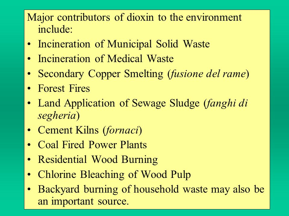 Major contributors of dioxin to the environment include:
