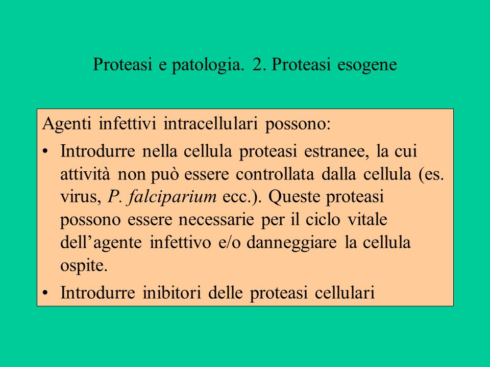 Proteasi e patologia. 2. Proteasi esogene
