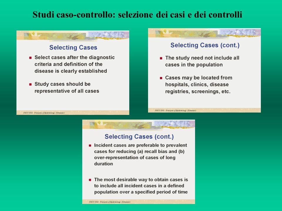 Studi caso-controllo: selezione dei casi e dei controlli