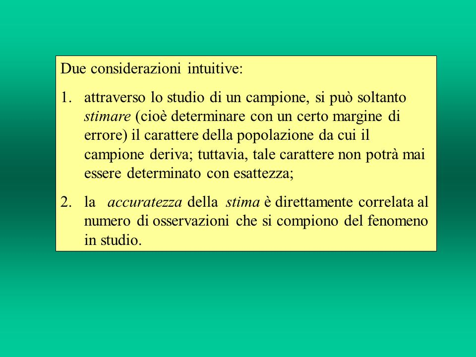 Due considerazioni intuitive: