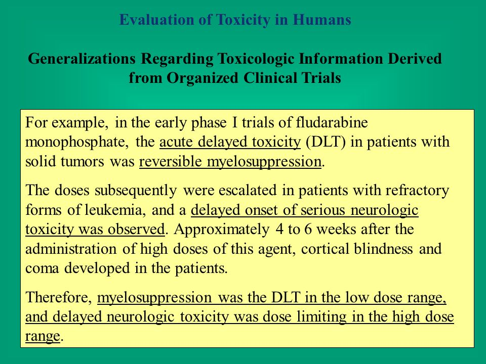 Evaluation of Toxicity in Humans Generalizations Regarding Toxicologic Information Derived from Organized Clinical Trials